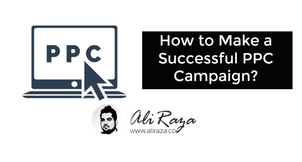 how to make a successful ppc campaign