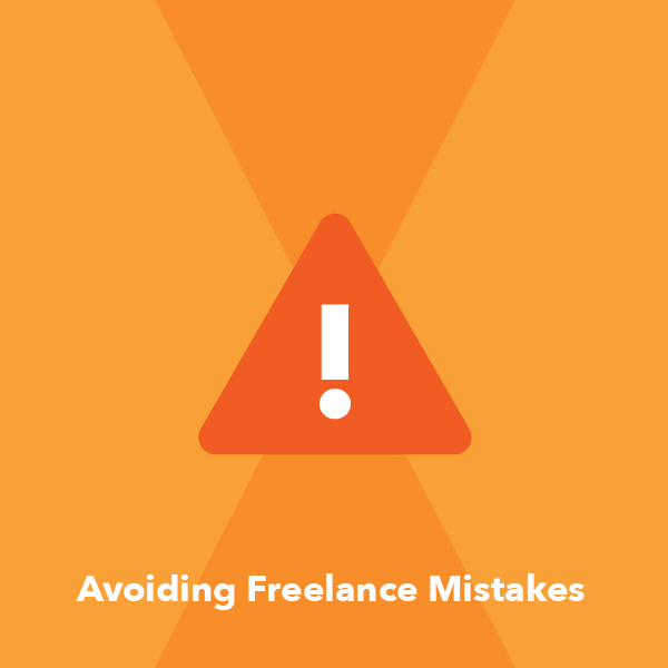 15 Common Freelancing Mistakes Which are a 'NO' go for any Freelancer