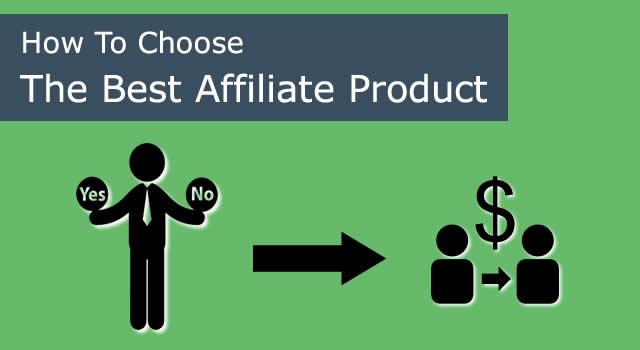 how to chose best affiliate product