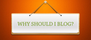 why should i blog