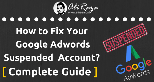 How To Fix Your Google Adwords Suspended Account?