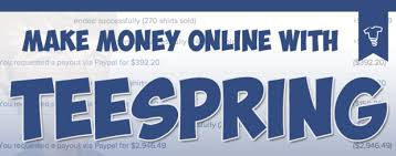 earn money fast with teespring