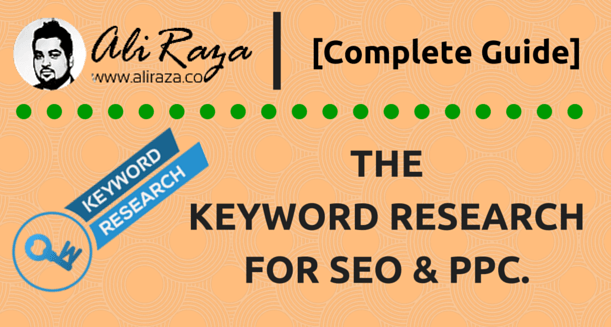 The Right Way to Do the Keyword Research For SEO & PPC