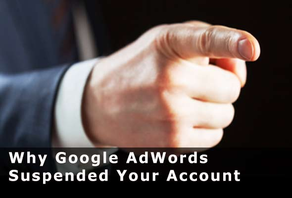 why_google_adwords_suspend_your_account