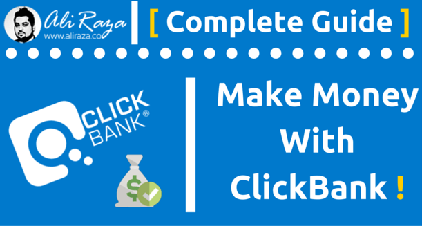 How To Make Money with ClickBank Complete Guide