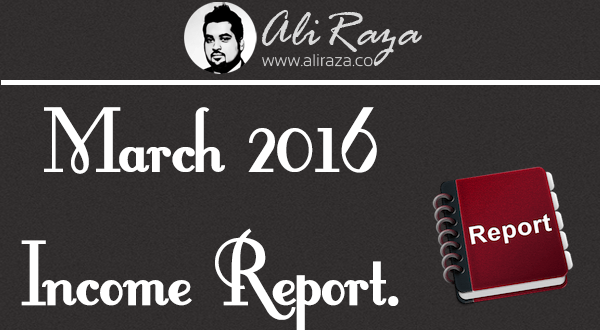 march 2016 income report aliraza.co