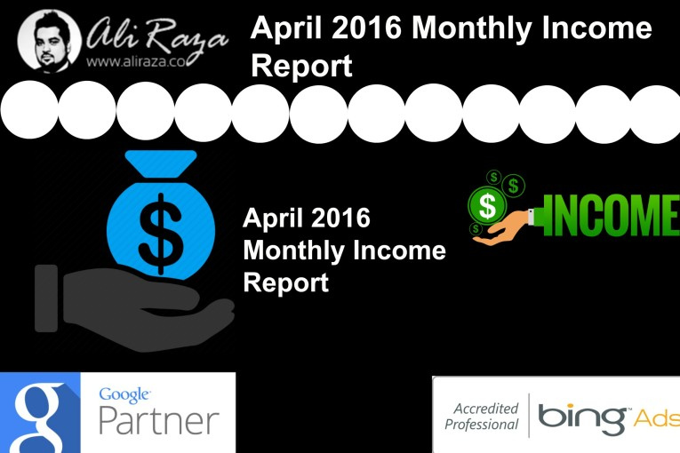 april 2016 monthly income report aliraza.co