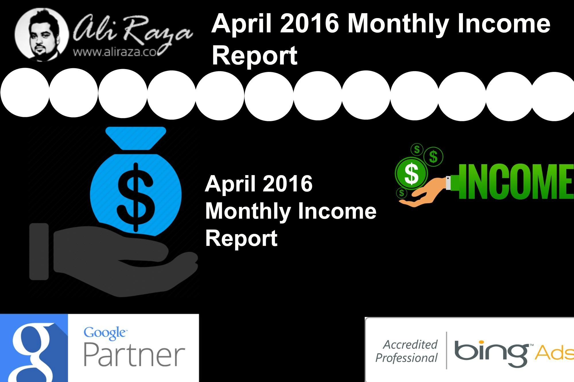 april 2016 monthly income report aliraza.co