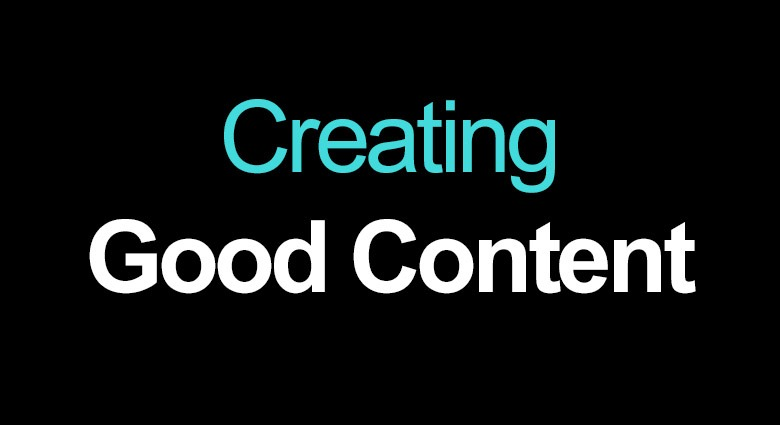 creating good content