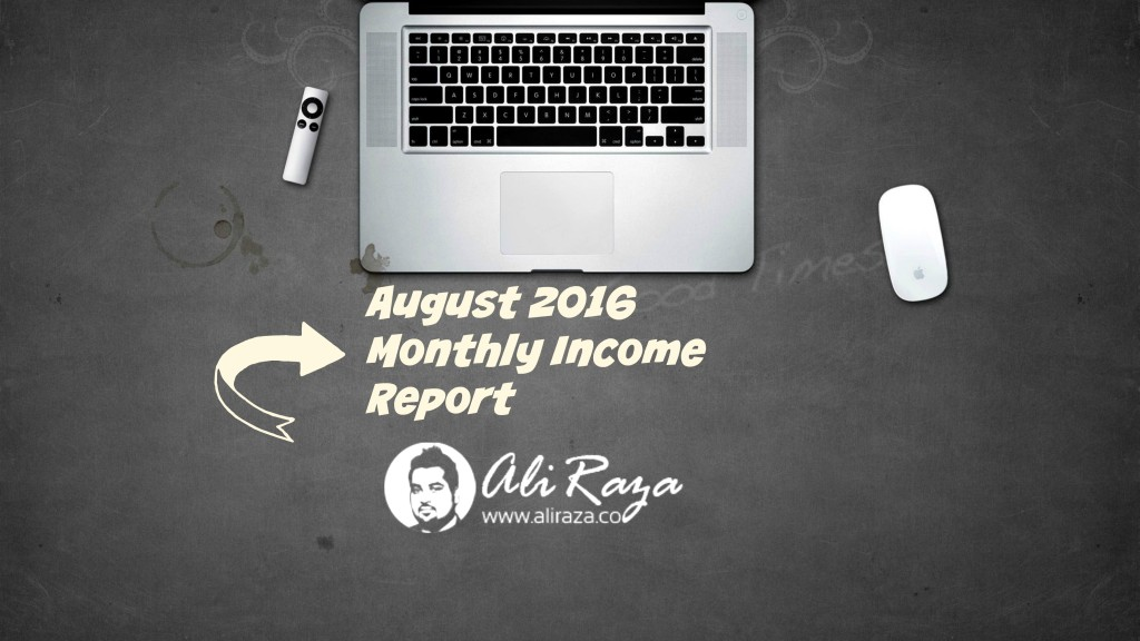 August 2016 Monthly Income Report
