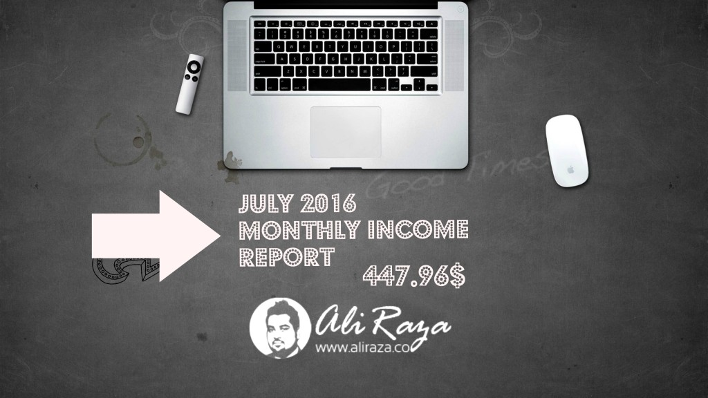 July 2016 Monthly Income Report