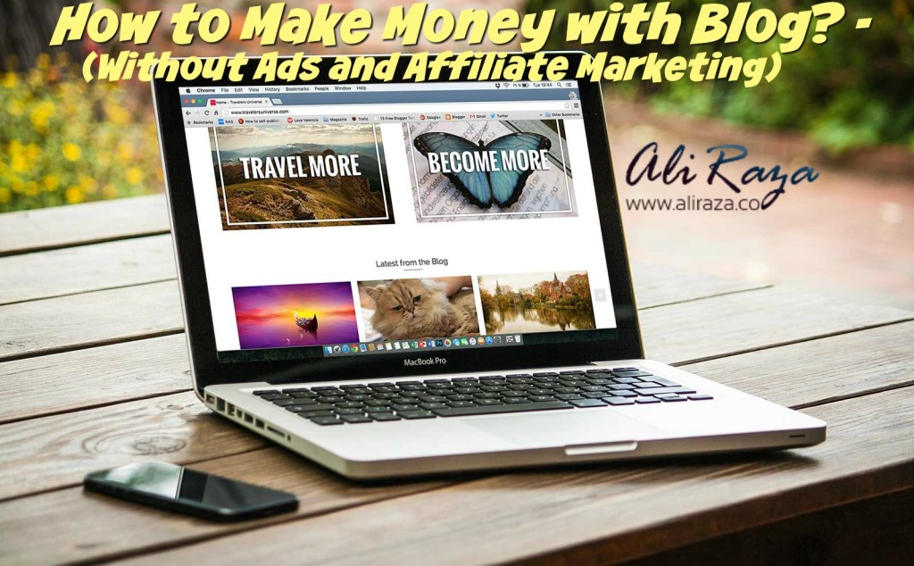 How to Make Money with Blog? –  (Without Ads and Affiliate Marketing)
