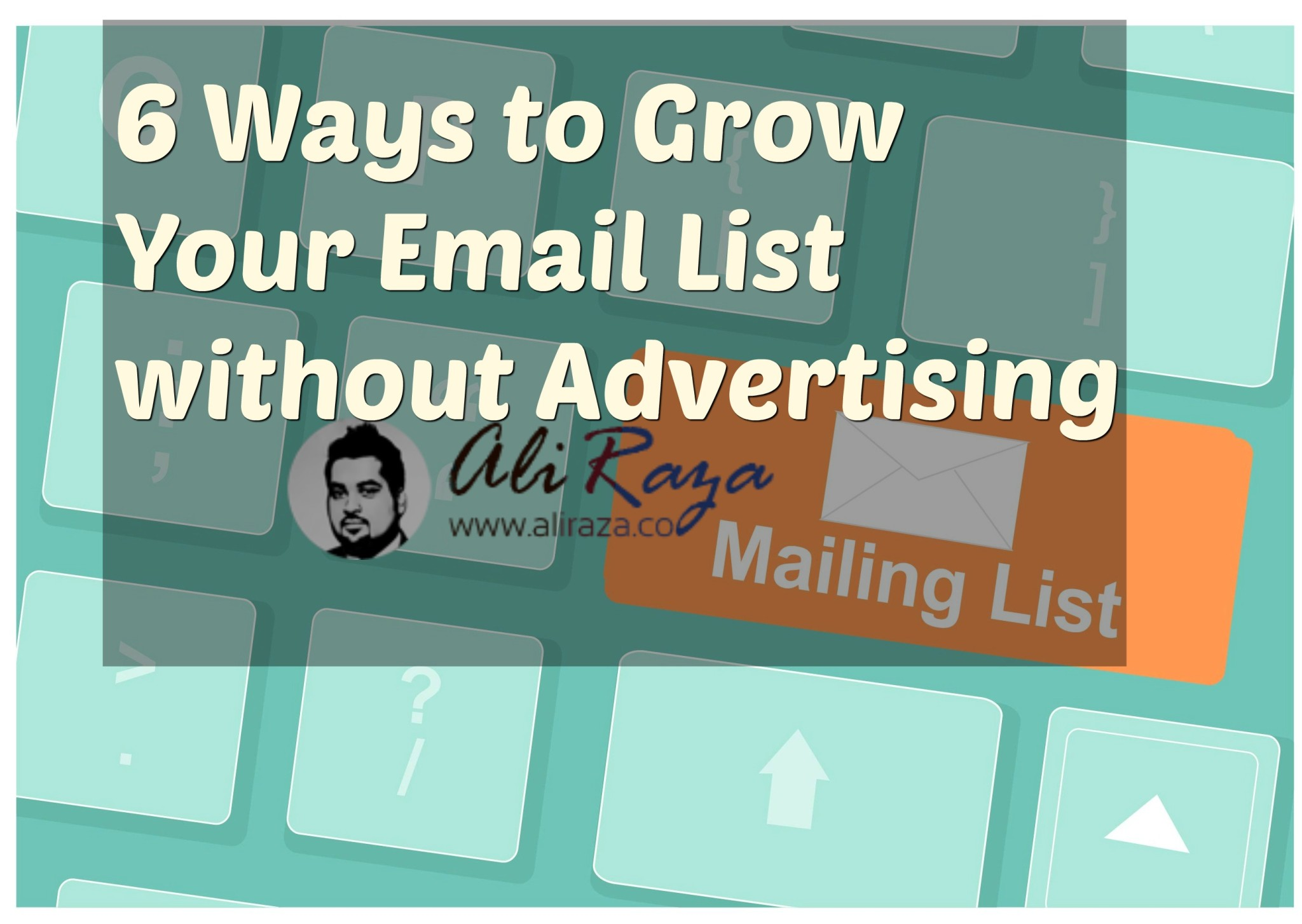 6 Ways to Grow Your Email List without Advertising