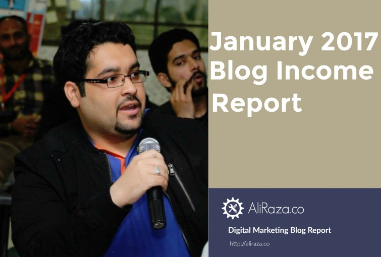 january 2017 monthly blog income report aliraza.co