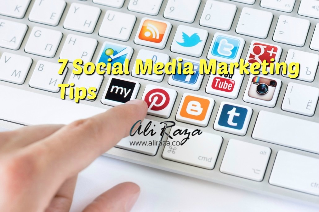 7 Social Media Marketing Tips