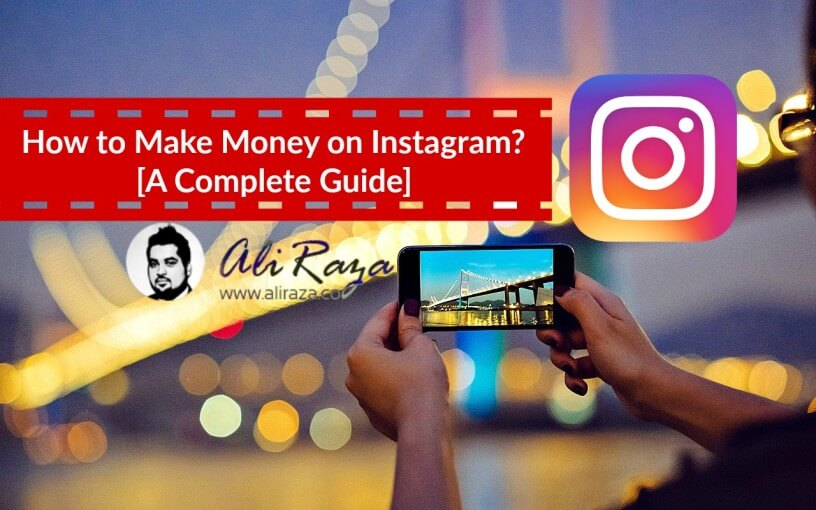 how to earn money on instagram how to make money on instagram a complete guide 923