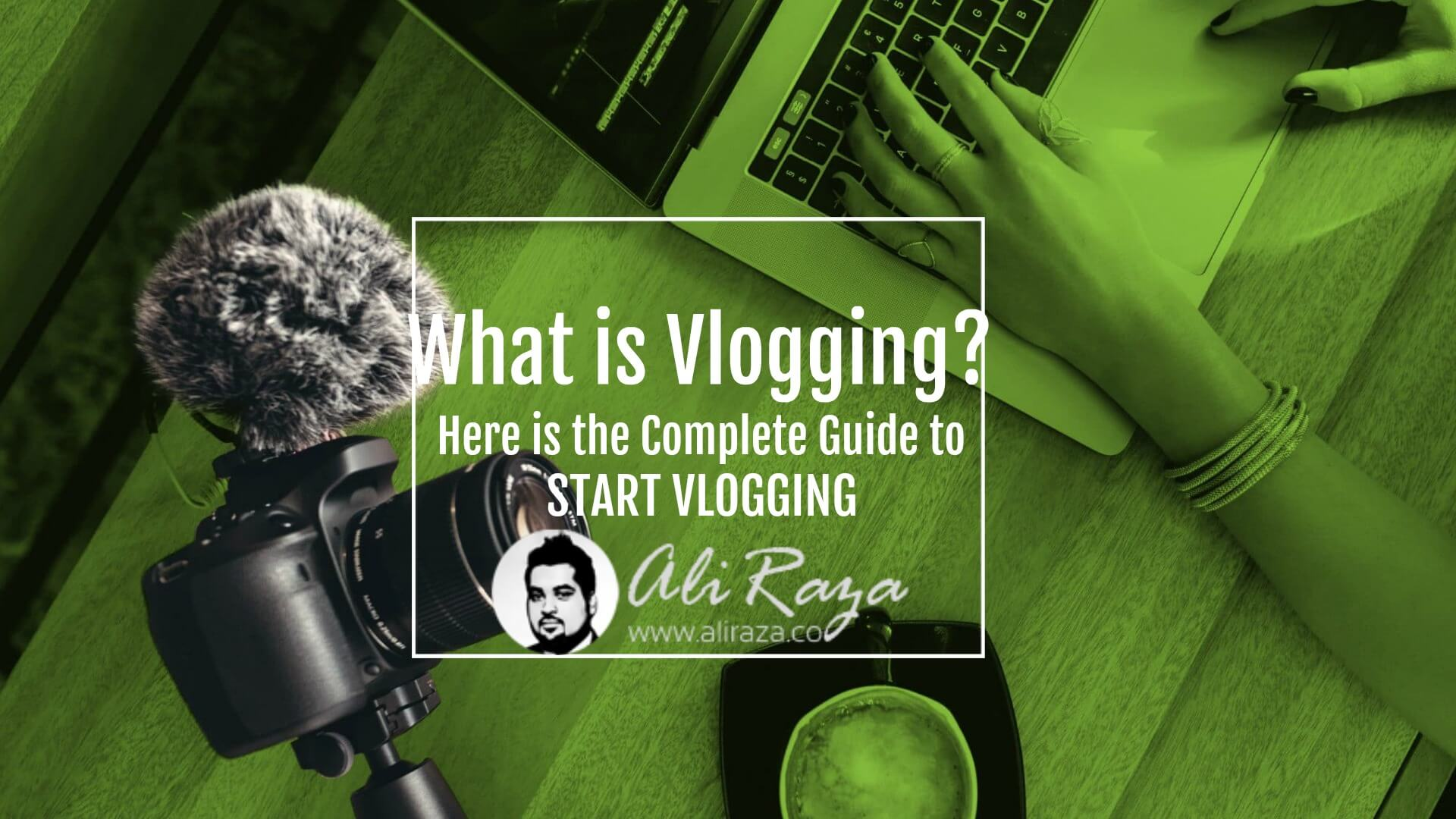 what is vlogging? here is the complete guide to start vlogging