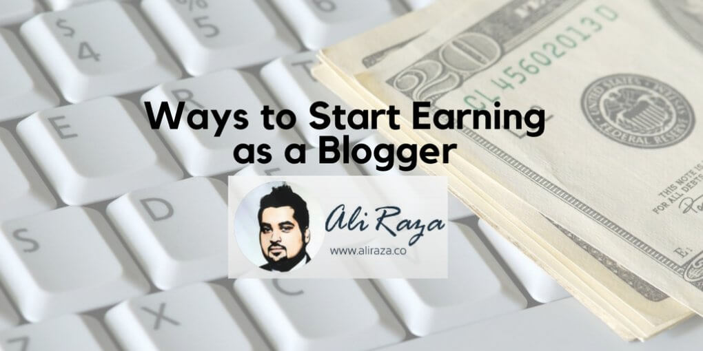 Ways to Start Earning as a Blogger