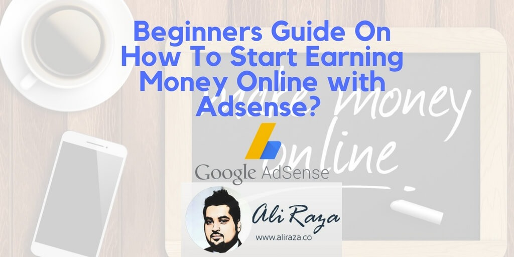 how to start earning money online with google adsense