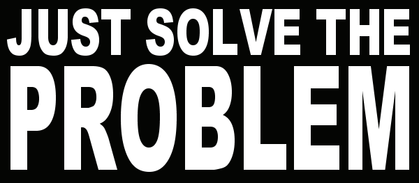 just solve the problem