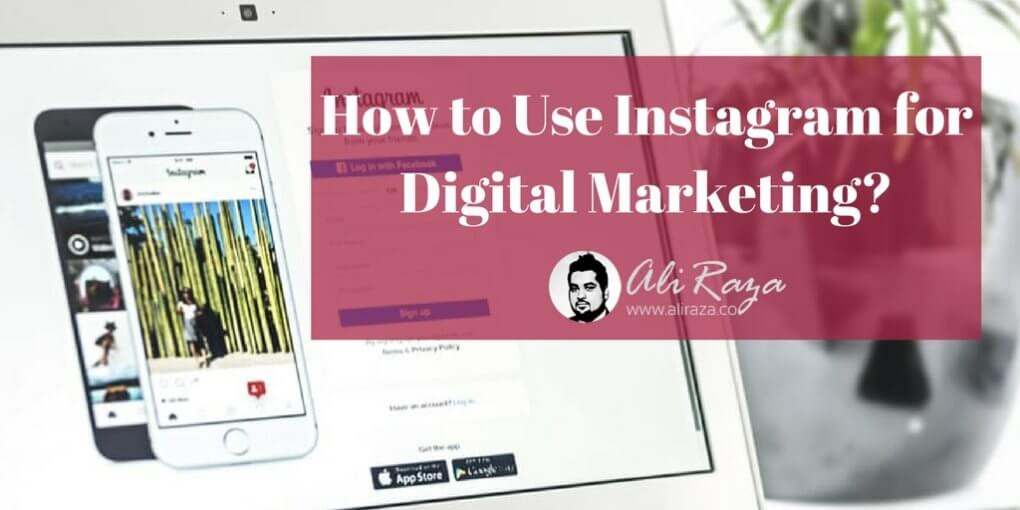 How to Use Instagram for Digital Marketing