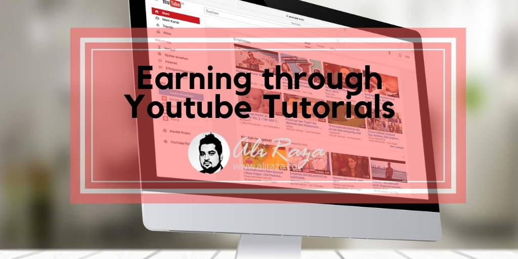 Earning through Youtube Tutorials