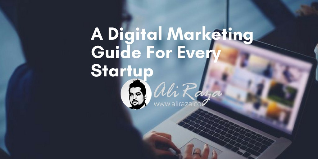 A Digital Marketing Guide For Every Startup