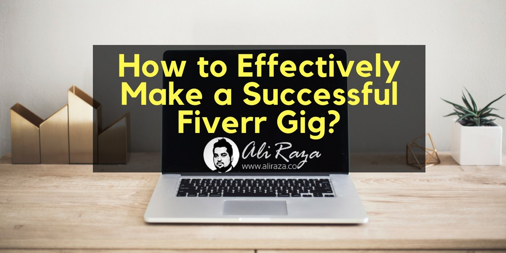 How to Effectively Make a Successful Fiverr Gig