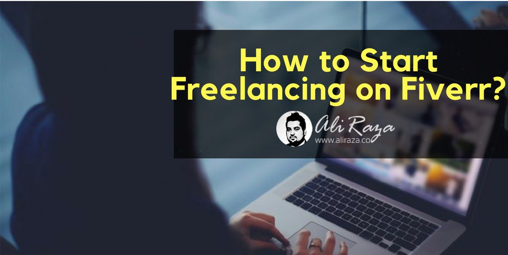 How to Start Freelancing on Fiverr