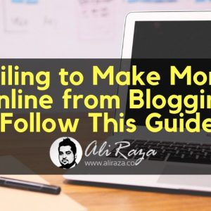 Failing to Make Money Online Blogging
