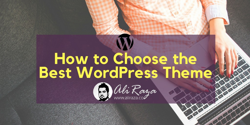 How to Choose the Best WordPress Theme
