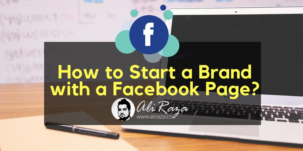 How to Start a Brand with a Facebook Page?