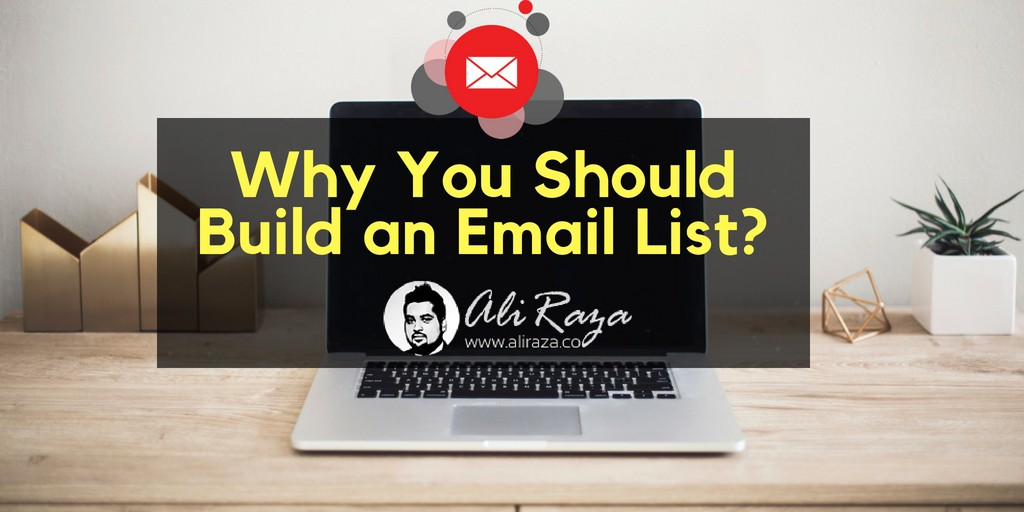 Why You Should Build an Email List_