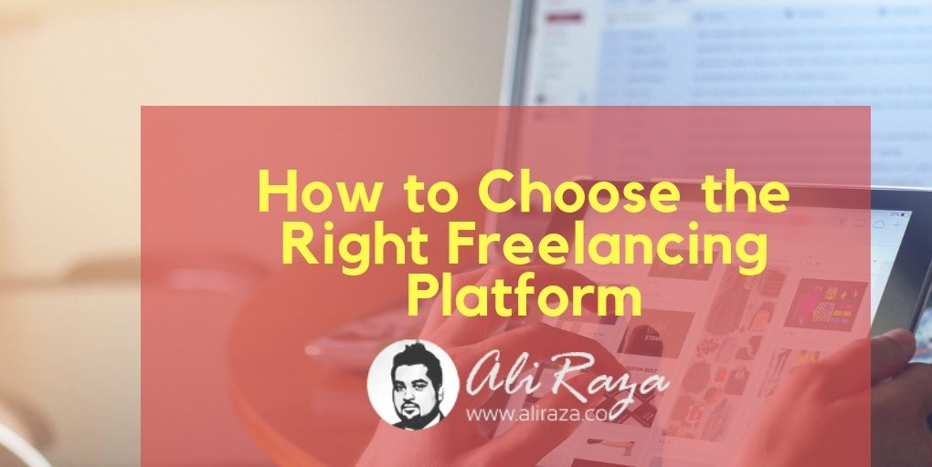 How to Choose the Right Freelancing Platform