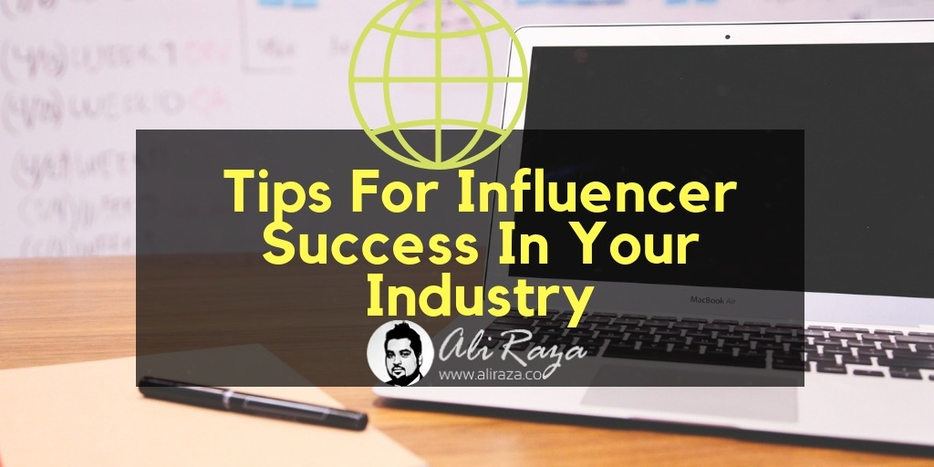 Tips For Influencer Success In Your Industry