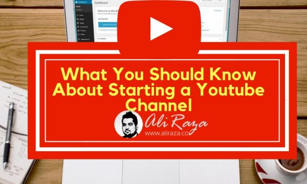 What You Should Know About Starting a Youtube Channel