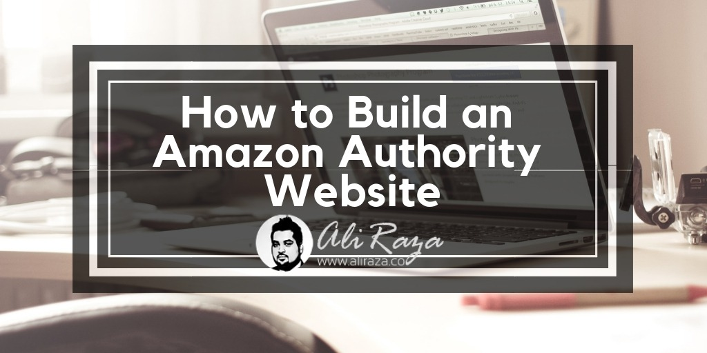 How to Build an Amazon Authority Website