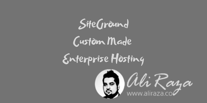 SiteGround Custom Made Enterprise Hosting