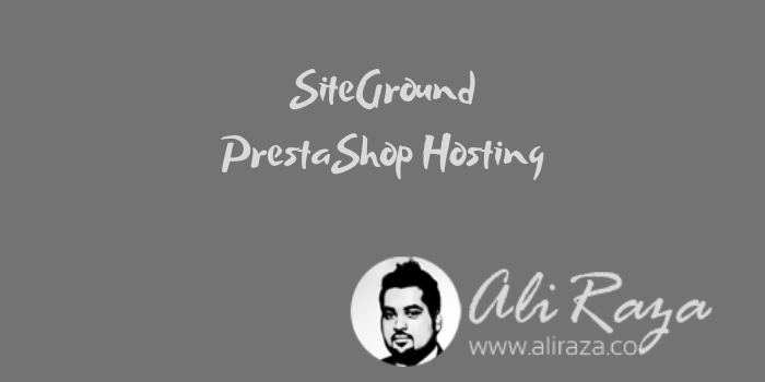 SiteGround PrestaShop Hosting