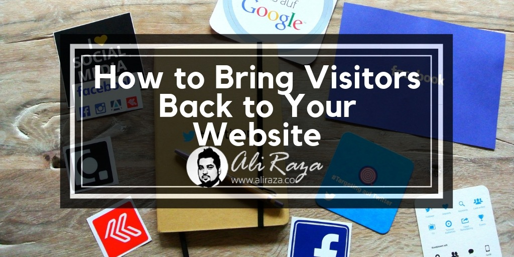 How to Bring Visitors Back to Your Website