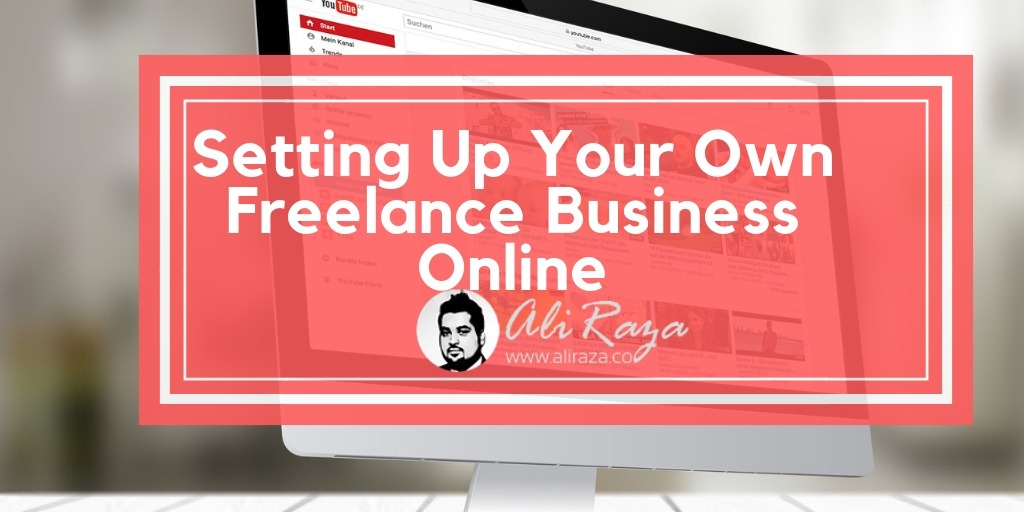 Setting Up Your Own Freelance Business Online