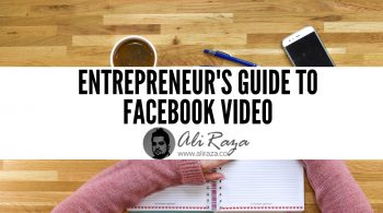 Entrepreneurs Guide to Facebook Video