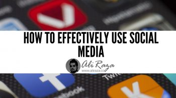 How to Effectively Use Social Media