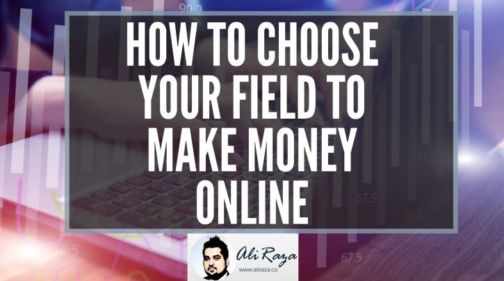 How_to_Choose_Your_Field_MAKE_MONEY_ONLINE