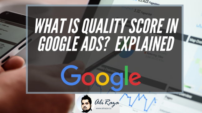 What is Quality Score in Google Ads